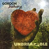 Unbreakable by Gordon Bahary