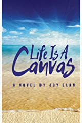Life Is A Canvas Kindle Edition