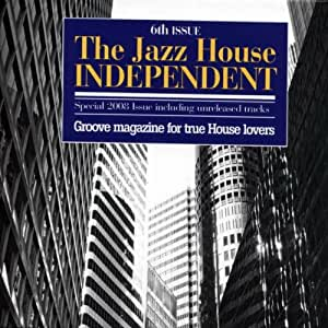 Jazz house indipendent vol 6 jazz house independent for Jazz house music