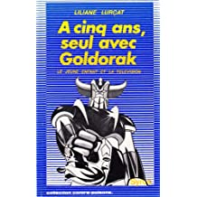 5 ANS SEUL AVEC GOLDORAK