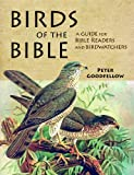 Birds of the Bible, Peter Goodfellow, 1909612146