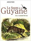 La faune de la Guyane : Les mammifères