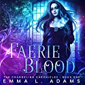 Faerie Blood Audiobook by Emma L. Adams Narrated by Luci Christian