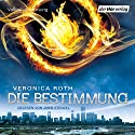 Die Bestimmung (Die Bestimmung 1) Audiobook by Veronica Roth Narrated by Janin Stenzel