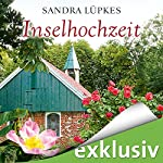 Inselhochzeit (Das Inselhotel 2) | Sandra Lüpkes
