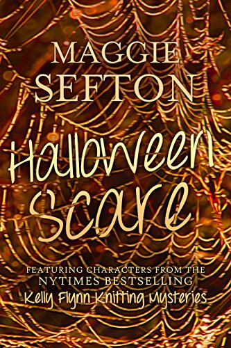 HALLOWEEN SCARE: Featuring Characters from the New York Times Bestselling Kelly Flynn Knitting Mysteries]()