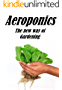 AEROPONICS: The new way of gardening