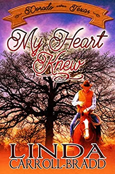 My Heart Knew (Dorado, Texas Book 3) by [Carroll-Bradd, Linda]