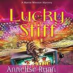 Lucky Stiff: A Mattie Winston Mystery   Annelise Ryan