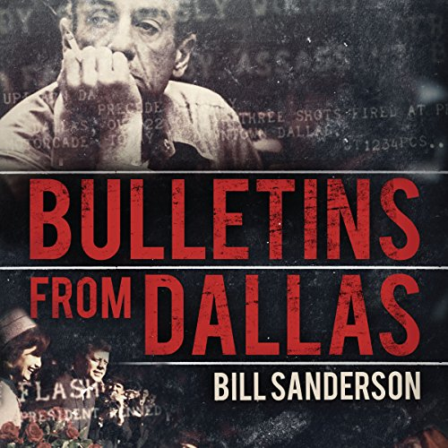 Bulletins from Dallas: Reporting the JFK Assassination by Brilliance Audio
