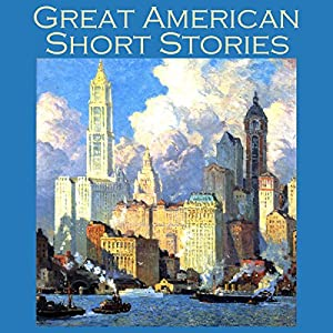 Great American Short Stories Audiobook