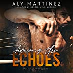 Among the Echoes | Aly Martinez
