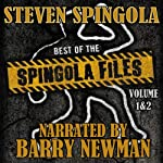 Best of the Spingola Files: Volume 1 & 2 | Steven Spingola