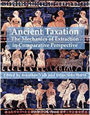 Ancient Taxation: The Mechanics of Extraction in Comparative Perspective