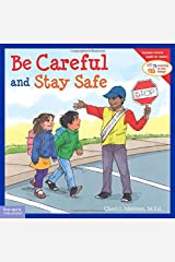 Be Careful and Stay Safe (Learning to Get Along®) Paperback