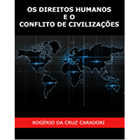OS DIREITOS HUMANOS E O CONFLITO DE CIVILIZAÇÕES