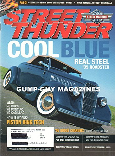 STREET THUNDER August September 2005 COOL BLUE REAL STEEL 1935 ROADSTER Rust Removal Without Chemicals PASO: COOLEST CUSTOM SHOW ON THE WEST COAST How It Works: Piston Ring Tech