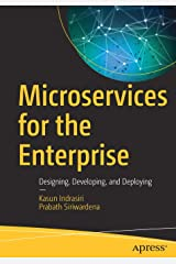 Microservices for the Enterprise: Designing, Developing, and Deploying Paperback
