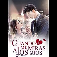 Cuando Me Miras a los Ojos 1: No me pongas el dedo encima (Amarte profundamente) (Spanish Edition)