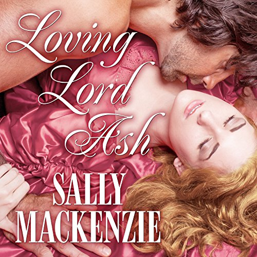 Loving Lord Ash: Duchess of Love, Book 3 by Tantor Audio