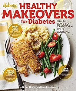 Diabetic Living Healthy Makeovers for Diabetes: Simple Ways to Transform Your Cooking