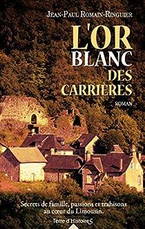 L'or blanc des carrières par Romain-Ringuier