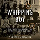 Whipping Boy: The Forty-Year Search for My Twelve-Year-Old Bully; Library Edition