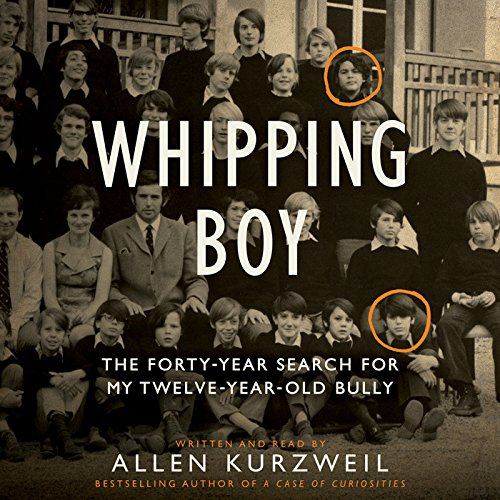 Whipping Boy: The Forty-Year Search for My Twelve-Year-Old Bully; Library Edition by Blackstone Audio Inc