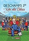 Deschamps 1er roi des Bleus : Dans les coulisses de l'équipe de France par Faro
