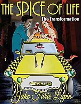 The Spice of Life: Book 1: The Transformation by [Lapin, Jake Furie]