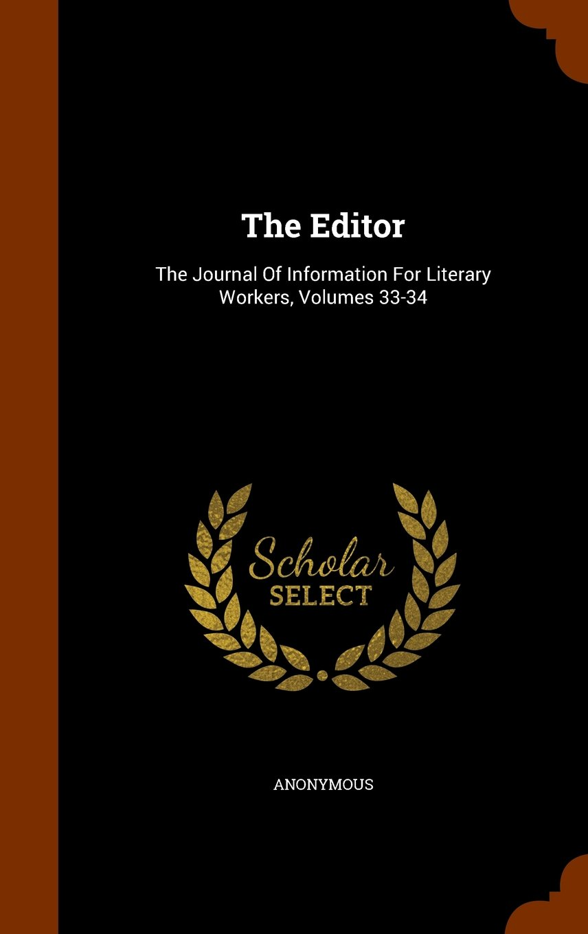 Download The Editor: The Journal Of Information For Literary Workers, Volumes 33-34 pdf