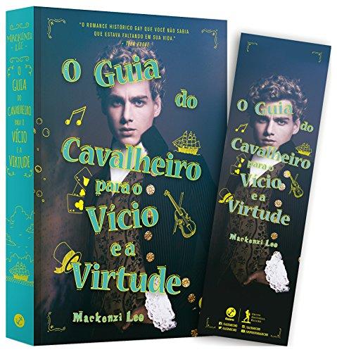 O Guia do Cavalheiro Para o Vício e a Virtude (+ Marcador)