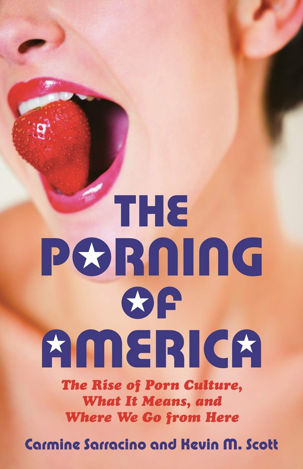 The Porning of America: The Rise of Porn Culture, What It Means, and Where We Go from Here ebook