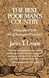 The Best Poor Man's Country : A Geographical Study of Early Southeastern Pennsylvania, Lemon, James T., 0393008045
