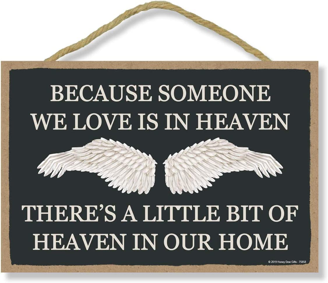 Honey Dew Gifts Bereavement Gifts, Because Someone We Love is in Heaven 7 inch by 10.5 inch Sympathy Sign, Decor, Remembrance Wall Art, Decorative Wood Sign Home Decor