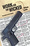 Work for the Wicked, Wilson Lanue, 148492617X