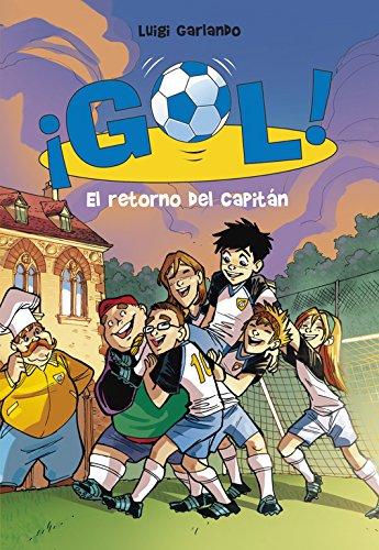 El Retorno Del Capitan / The Captain's Comeback (Gol / Goal) (Spanish Edition)