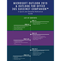 Microsoft Outlook 2019 & Outlook for Office 365 Succinct Companion™: A Quick and Detailed Reference Guide