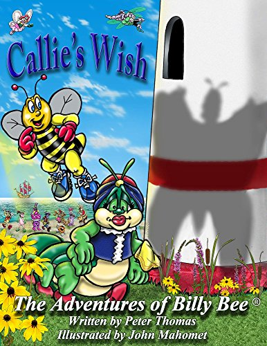 Callie's Wish: An endearing short story of trust and friendship in a great children's book for bedtime toddlers or first time readers (The Adventures of Billy Bee ()