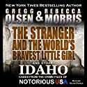 The Stranger and the World's Bravest Little Girl: Notorious USA Audiobook by Gregg Olsen, Rebecca Morris Narrated by Kevin Pierce