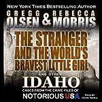 The Stranger and the World's Bravest Little Girl: Notorious USA | Gregg Olsen,Rebecca Morris