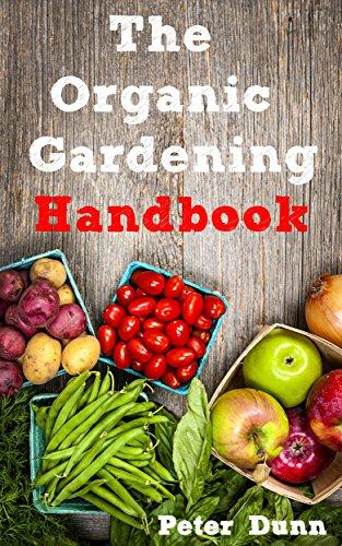 The Organic Gardening Handbook by [Dunn, Peter]