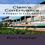 Clem's Contrivance: A Prepper Is Cast Adrift: The Apocalyptic Rifle, Book 1 | Ron Foster