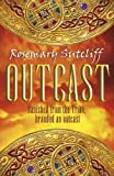 Front cover for the book Outcast by Rosemary Sutcliff