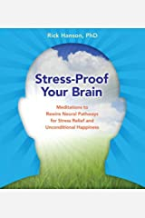 Stress-Proof Your Brain: Meditations to Rewire Neural Pathways for Stress Relief and Unconditional Happiness Audio CD