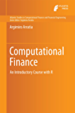 Computational Finance: An Introductory Course with R (Atlantis Studies in Computational Finance and Financial Engineering)
