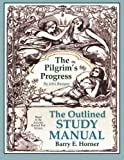 The Outlined Study Manual to the Pilgrim's Progress, Barry E. Horner, 0967084040