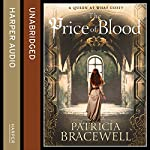 The Price of Blood: The Emma of Normandy Series, Book 2   Patricia Bracewell