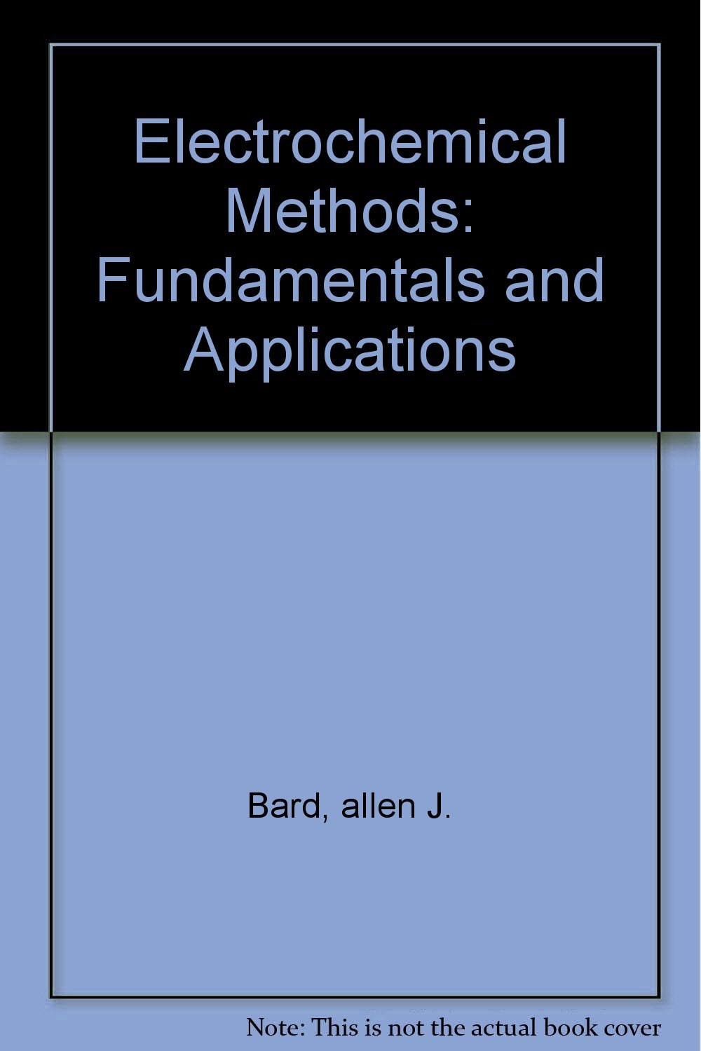 Electrochemical Methods: Fundamentals and Applications: allen J. Bard:  Amazon.com: Books
