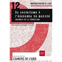 Du socialisme à l'économie de marché: Errances de la transition (Cahiers de l'IUED)